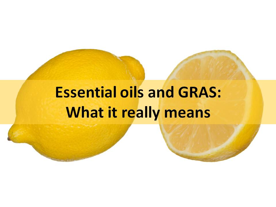 Essential oils and GRAS: What it really means
